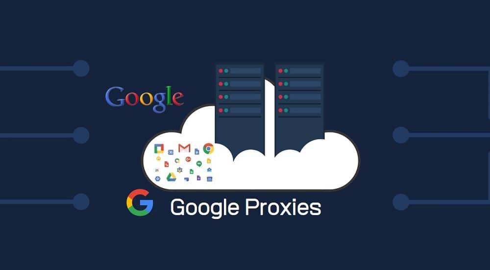 Google Proxies