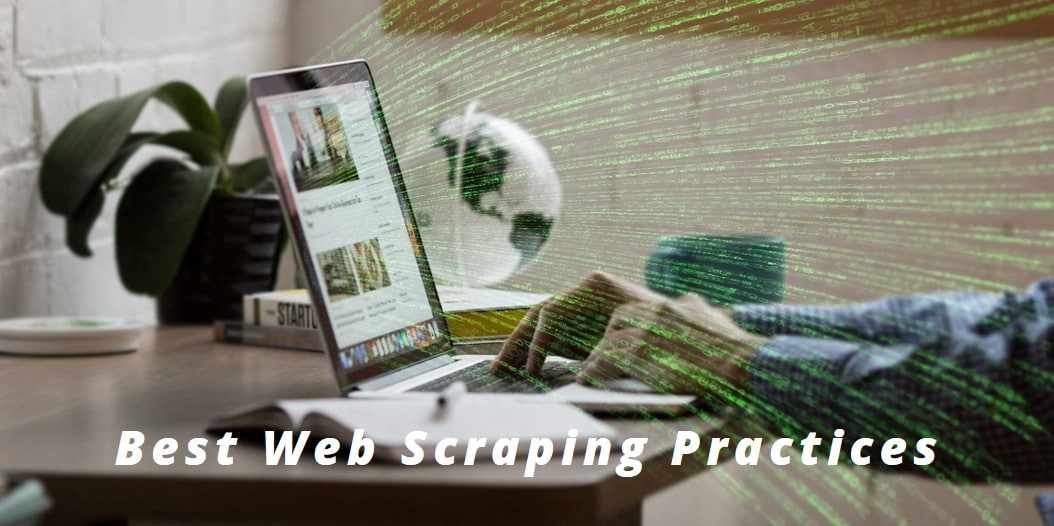 Best Web Scraping Practices