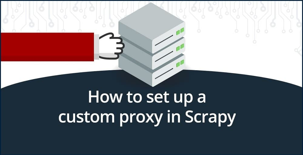 Custom proxies for scraping project