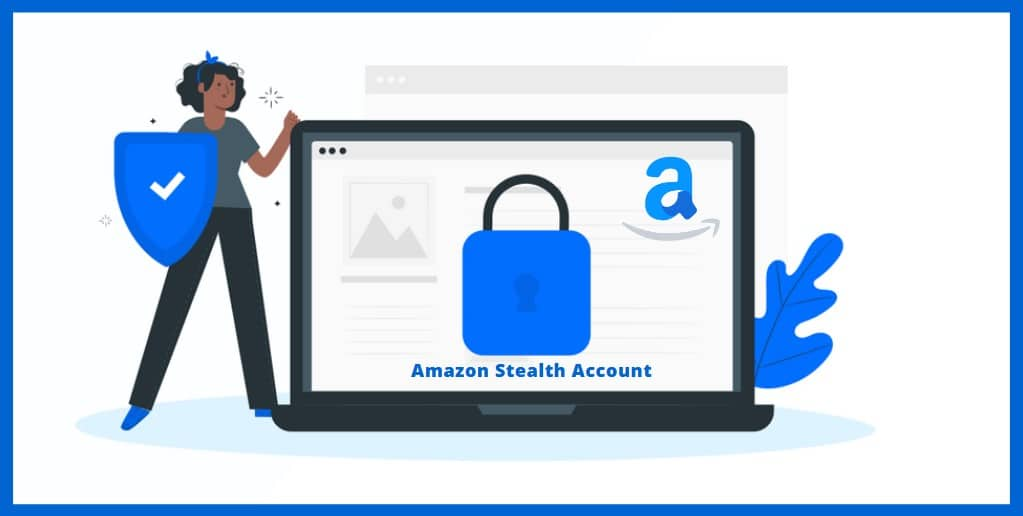 Amazon Stealth Account protection