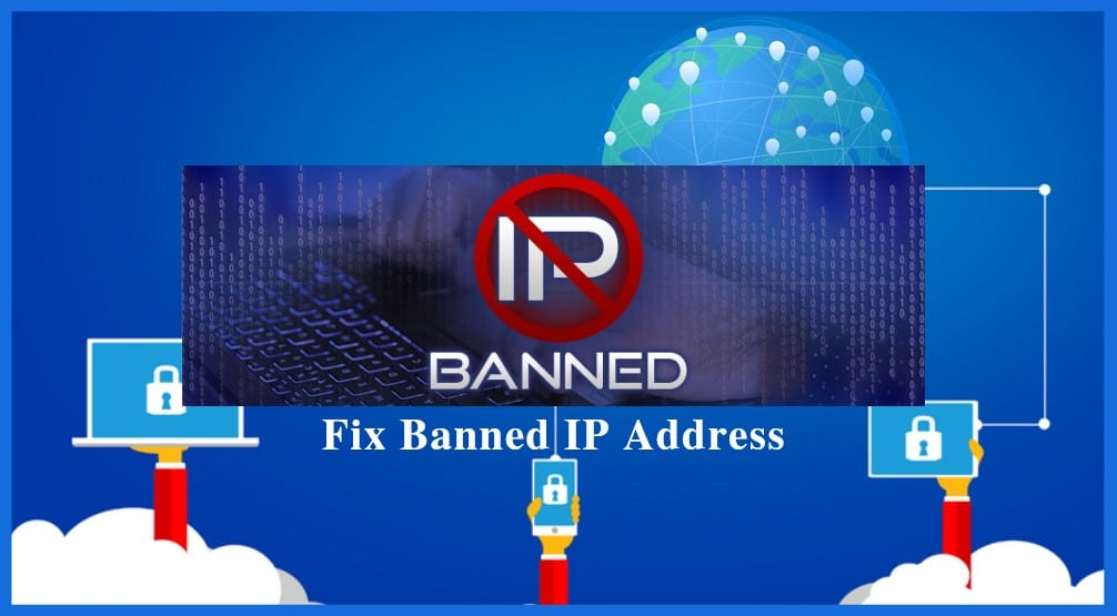 Solution of IP Bans and Restrictions