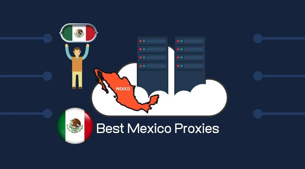 Best Mexico Proxies