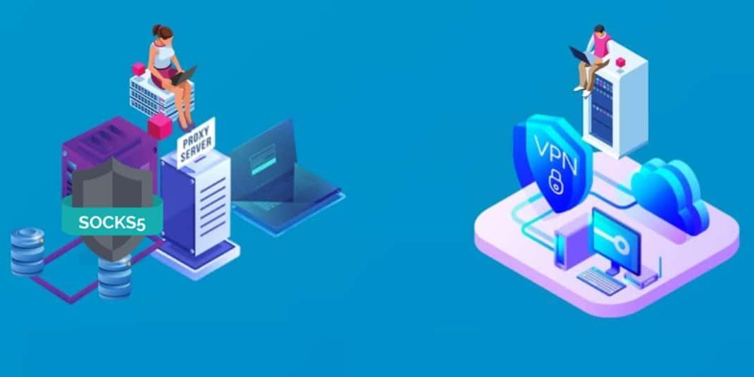 Socks Proxy vs. VPN